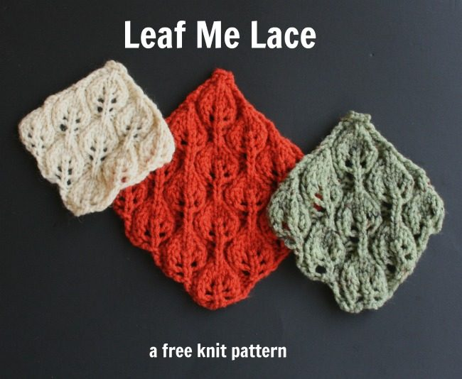 Knitting Pattern Leaf Lace : Leaf Me Lace -a free knit pattern