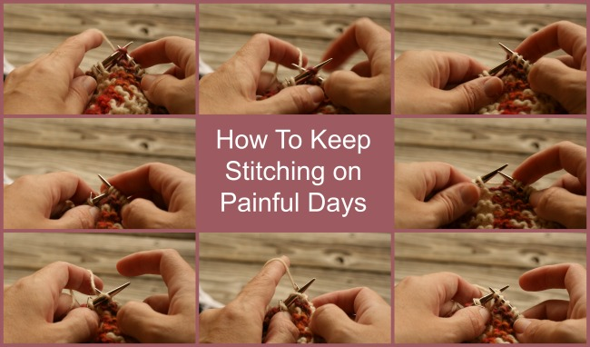 How I Keep Stitching on Painful Days